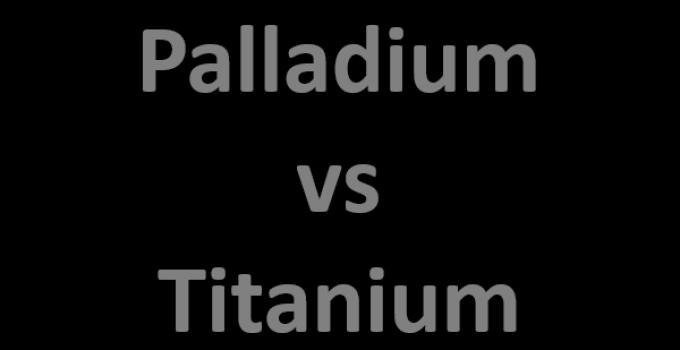 palladium vs titanium