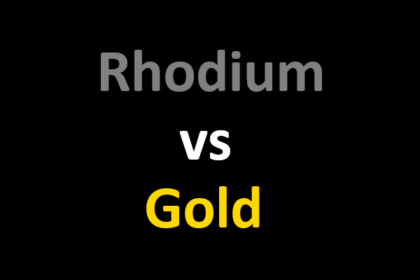 Rhodium vs Gold
